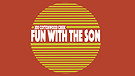 Fun with the Son 2015 Highlights