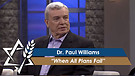 Dr. Paul Williams: When All Plans Fail (Part 1) (May 30, 2016)
