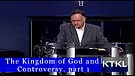 The Kingdom of God and Controversy Part 1
