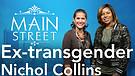 Ex-transgener Now Serving God!   Nichol Collins   Main Street