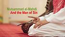 11-10-18 Muhammad Al Mahdi and the Man of Sin