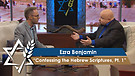 Jonathan Bernis & Ezra Benjamin |  Confessing the Hebrew Scriptures – The Lord Almighty, Pt 1