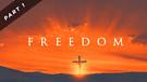 Freedom - Part One | Pastor Garry Wiggins